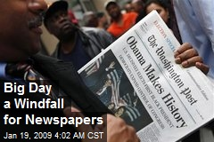 Big Day a Windfall for Newspapers