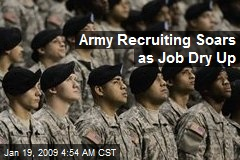 Army Recruiting Soars as Job Dry Up