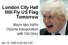 London City Hall Will Fly US Flag Tomorrow