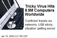 Tricky Virus Hits 8.9M Computers Worldwide