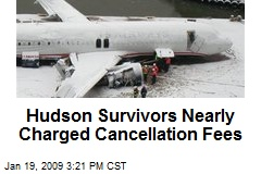 Hudson Survivors Nearly Charged Cancellation Fees