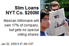 Slim Loans NYT Co. $250M