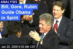 Bill, Gore, Rubin Guide Obama in Spirit
