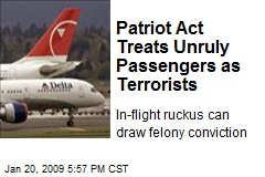 Patriot Act Treats Unruly Passengers as Terrorists
