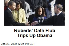 Roberts' Oath Flub Trips Up Obama