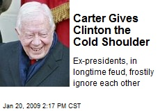 Carter Gives Clinton the Cold Shoulder