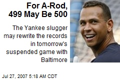 For A-Rod, 499 May Be 500