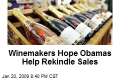 Winemakers Hope Obamas Help Rekindle Sales