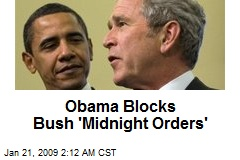 Obama Blocks Bush 'Midnight Orders'