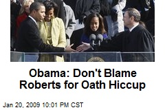 Obama: Don't Blame Roberts for Oath Hiccup