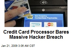 Credit Card Processor Bares Massive Hacker Breach