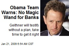 Obama Team Warns: No Magic Wand for Banks