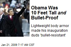 Obama Was 10 Feet Tall and Bullet-Proof