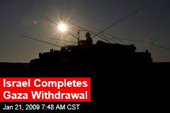 Israel Completes Gaza Withdrawal