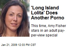 'Long Island Lolita' Does Another Porno