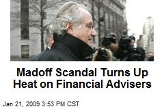 Madoff Scandal Turns Up Heat on Financial Advisers