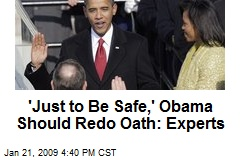 'Just to Be Safe,' Obama Should Redo Oath: Experts