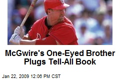 McGwire's One-Eyed Brother Plugs Tell-All Book