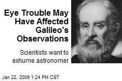 Eye Trouble May Have Affected Galileo's Observations
