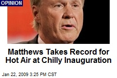 Matthews Takes Record for Hot Air at Chilly Inauguration