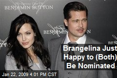 Brangelina Just Happy to (Both) Be Nominated