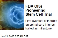 FDA OKs Pioneering Stem Cell Trial