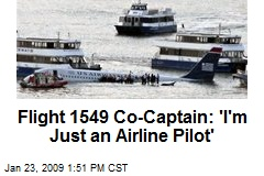 Flight 1549 Co-Captain: 'I'm Just an Airline Pilot'