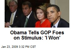 Obama Tells GOP Foes on Stimulus: 'I Won'