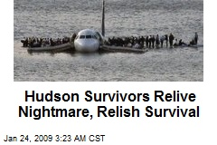 Hudson Survivors Relive Nightmare, Relish Survival