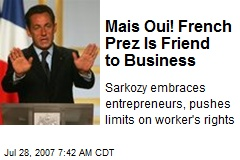 Mais Oui! French Prez Is Friend to Business