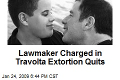 Lawmaker Charged in Travolta Extortion Quits