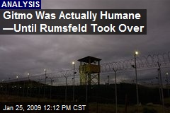 Gitmo Was Actually Humane —Until Rumsfeld Took Over