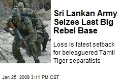 Sri Lankan Army Seizes Last Big Rebel Base