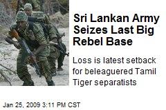 Sri Lankan Army Seizes Last Big Rebel Base