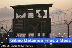 Gitmo Detainee Files a Mess