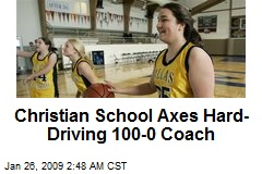 Christian School Axes Hard-Driving 100-0 Coach