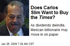 Does Carlos Slim Want to Buy the Times ?