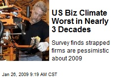 US Biz Climate Worst in Nearly 3 Decades