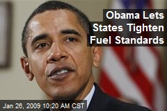 Obama Lets States Tighten Fuel Standards