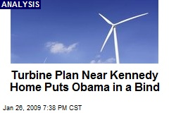 Turbine Plan Near Kennedy Home Puts Obama in a Bind