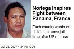 Noriega Inspires Fight between Panama, France