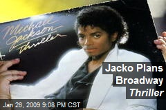 Jacko Plans Broadway Thriller