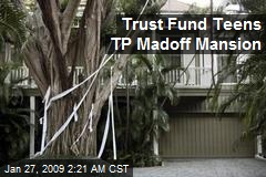 Trust Fund Teens TP Madoff Mansion