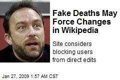 Fake Deaths May Force Changes in Wikipedia