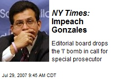 NY Times: Impeach Gonzales