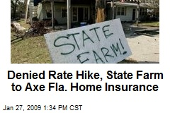 Denied Rate Hike, State Farm to Axe Fla. Home Insurance