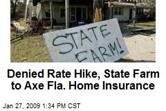 Denied Rate Hike, State Farm to Axe Fla. Home Insurance