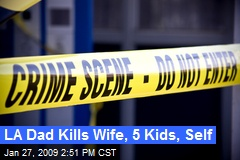 LA Dad Kills Wife, 5 Kids, Self
