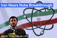 Iran Nears Nuke Breakthrough