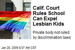 Calif. Court Rules School Can Expel Lesbian Kids
